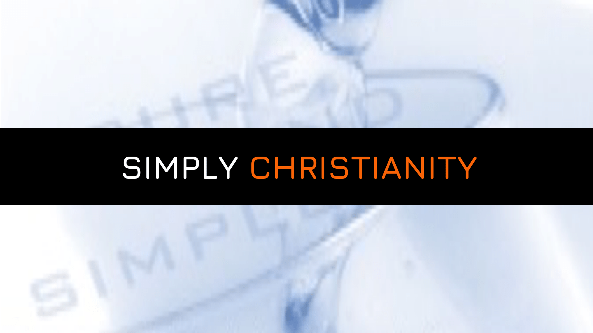 SIMPLY CHRISTIANITY